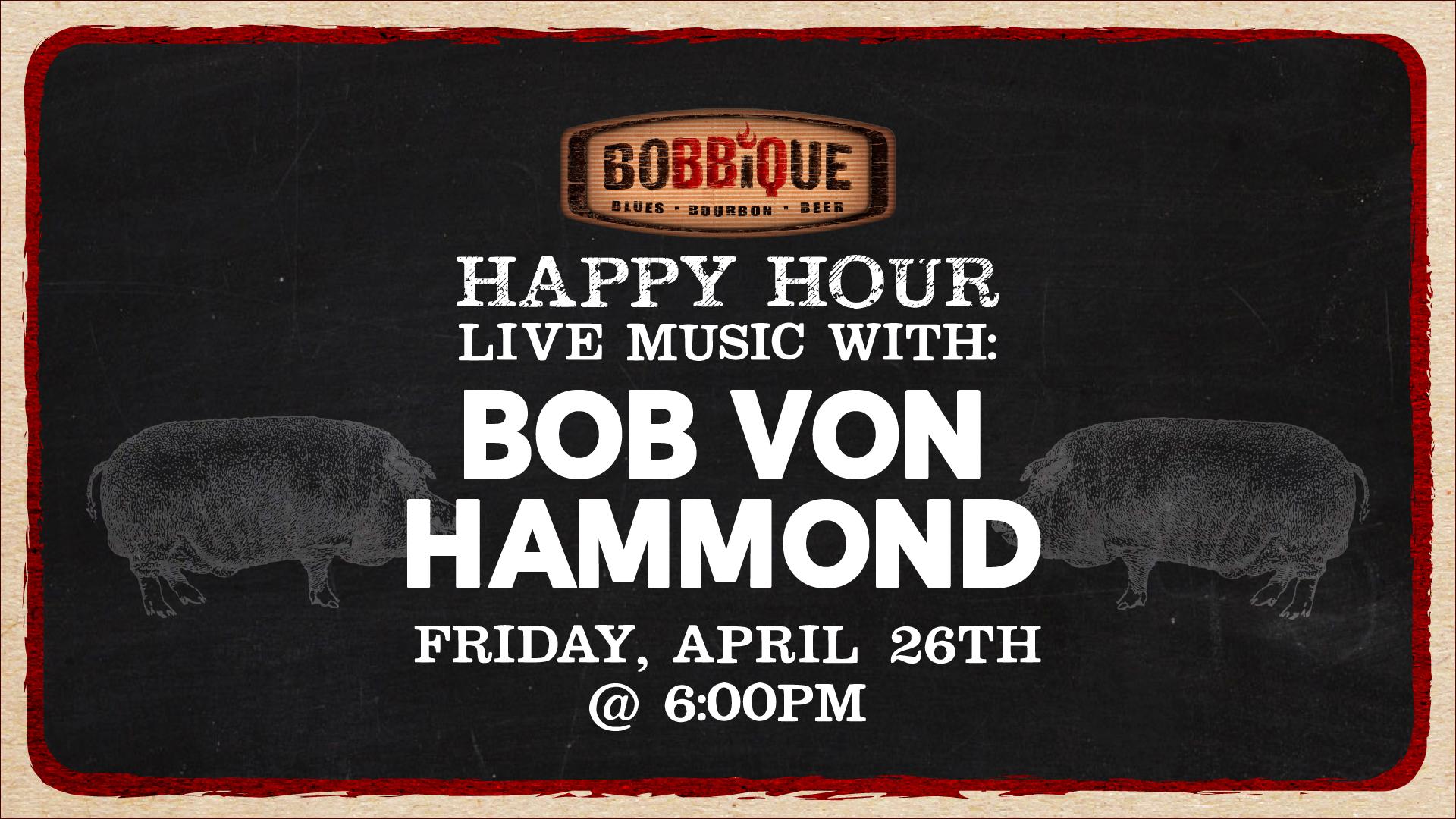 Happy Hour Live Music with Bob Von Hammond